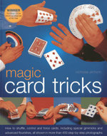 Magic Card Tricks : How to Shuffle, Control and Force Cards, Including Special Gimmicks and Advanced Flourishes - Nicholas Einhorn