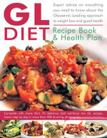 The GL Diet Recipe Book and Health Plan : Everything You Need to Know About the Glycaemic Loading Approach to Weight Loss and Good Health. - Maggie Pannell