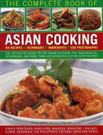 The Complete Book of Asian Cooking : Ingredients - Techniques - 100 Classic Recipe -  The Definitive Guide to the Asian Kitchen, with a Visual Guide to Ingredients and Authentic Step-by-step Recipes - Deh-Ta Hsiung