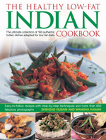 The Healthy Low-fat Indian Cookbook : The Ultimate Collection of Authentic Indian Dishes for Low-fat Diets - Manisha Kanani