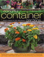 Colourful Container Gardens : Vibrant Schemes for Pots and Planters - Stephanie Donaldson