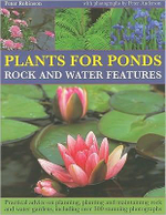 Plants for Ponds, Rock and Water Features - Peter Robinson