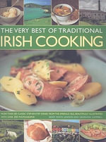 The Very Best of Traditional Irish Cooking : More Than 60 Clissic Step-By-Step Dishes from the Emerald Isle - Biddy White Lennon