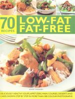 70 Low-Fat Fat-Free Recipes - Anne Sheasby