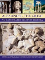 Alexander the Great : An Illustrated Military History - Nigel Rodgers