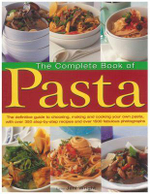 The Complete Book of Pasta : The Definitive Guide to Choosing, Making and Cooking Your Own Pasta, With over 350 Step-by-step Recipes and over 1500 Fabulous Photographs - Jeni Wright