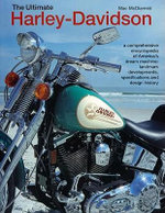 The Ultimate Harley-Davidson : An Encyclopedia of the Definitive Motorbike from Classic to Custom - Exploring the Legend of an American Dream - Mac McDiarmid