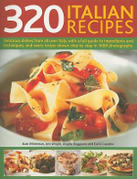320 Italian Recipes : Delicious Dishes from All Over Italy - Kate Whiteman