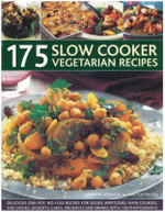175 Slow Cooker Vegetarian Recipes : Delicious One-pot, No-fuss Recipes for Soups, Appetizers, Main Dishes, Side Dishes, Desserts, Cakes, Preserves and Drinks, with 150 Photographs - Catherine Atkinson