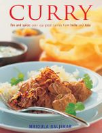 Curry : Fire and Spice : Over 150 Great Curries from India and Asia