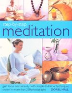 Meditation : Gain focus and serenity with simple-to-follow techniques shown in more than 250 photographs - Doriel Hall