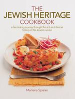 Jewish Heritage Cookbook : A fascinating journey through the rich and diverse history of the Jewish cuisine - Marlena Spieler