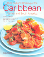 The Caribbean, Central & South American Cookbook : Tropical Cuisines Steeped in History: All the Ingredients and Techniques and 150 Sensational Step-by-step recipes - Jenni Fleetwood