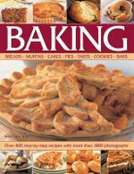 Baking : Over 400 step-by-step recipes with more than 1800 photographs - Martha Day