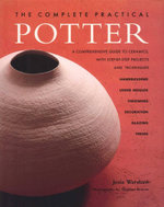 The Practical Potter : A Step-By-Step Handbook And A Comprehensive Guide To Ceramics - Josie Warshaw