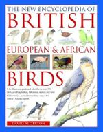 The New Encyclopedia of British European and African Birds - David Alderton
