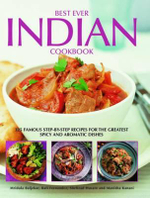 Best Ever Indian Cookbook : 325 Famous Step-by-step Recipes for the Greatest Spicy and Aromatic Dishes - Mridula Baljekar