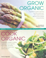 Grow Organic Cook Organic : Natural Food from garden to table, with over 1750 photographs - Ysanne, Spevack
