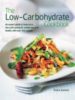 The Low-Carbohydrate Cookbook : An expert guide to long-term low-carb eating for weight loss and health, with over 150 recipes - Elaine Gardner