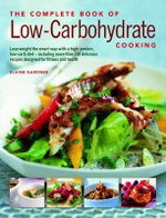 Complete Low Carbohydrate Cooking