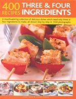 Three & Four Ingredients : 400 Recipes - Jenny White