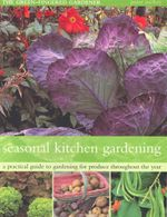 The Seasonal Kitchen Garden : A Practical Guide to Gardening Throughout the Year - Peter McHoy