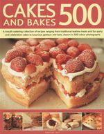 500 Cakes And Bakes
