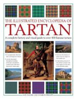 The Illustrated Encyclopedia of Tartan - Iain Zaczek