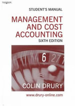 Management and Cost Accounting : Student's Manual - Colin Drury