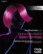 Salon Services : The Official Guide to the City & Guilds Certificate in Salon Services - John Armstrong