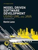 Model-Driven Software Development with UML and Java - Kevin Lano