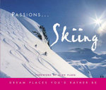Passions : Skiing : Dream Places You'd Rather Be