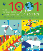 1001 Ways You Can Save the Planet : Practical Ideas To Heal and Change the World - Joanna Yarrow