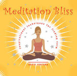 Meditation Bliss : Inspirational Techniques for Finding Calm - David Fontana