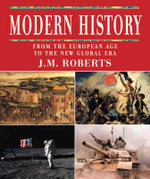 Modern History : From the European Age to the New Global Era - J. M. Roberts