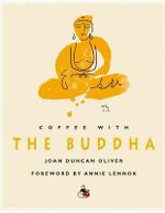 Coffee with the Buddha - Joan Duncan Oliver
