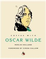 Coffee with Oscar Wilde - Merlin Holland