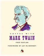 Coffee With Mark Twain - Fred Kaplan