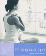 Quick & Easy Massage : 5-Minute Massages for Anyone, Anytime, Anywhere - Beata Aleksandrowicz