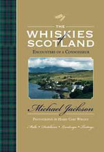 The Whiskies of Scotland : Encounters of a Connoisseur - Michael Jackson