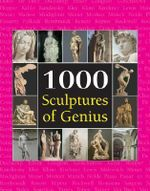 1000 Sculptures of Genius : Book Series - Patrick Bade