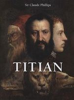 Titian : Magnus Series - Claude Phillips