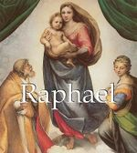 Raphael : 1483-1520 - Parkstone Press