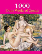 1000 Erotic Works of Genius - Hans-Jurgen Dopp