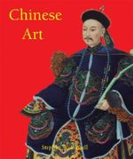 Chinese Art - Stephen W. Bushell