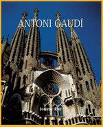 Antoni Gaudi : Temporis Collection - Jeremy Roe