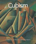 Cubism : Art of Century Collection    - Guillaume Apollinaire