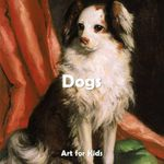Dogs : Art for Kids Collection - Klaus H Carl
