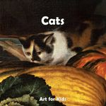 Cats : Art for Kids Collection - Klaus H Carl