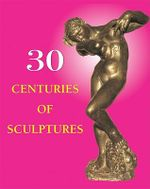 30 Centuries of Sculpture - Joseph Manca